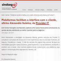 Plataformas facilitam a interface com o cliente, afirma Alexandre Salema, da Provider IT